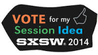 South by Southwest 2014 Panel Picker: Vote Now